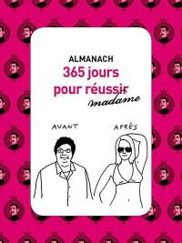Almanach 365 jours pour réussir madame
