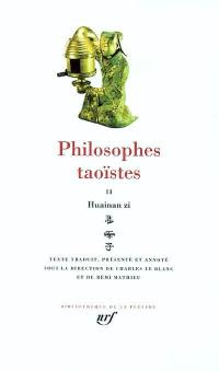 Philosophes taoïstes. Volume 2, Huainan zi