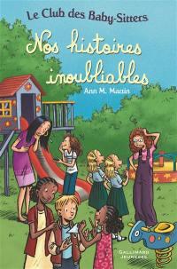 Le Club des baby-sitters. Volume 17, Nos histoires inoubliables