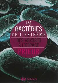 Les bactéries de l'extrême