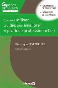 Comment utiliser la vidéo pour améliorer sa pratique professionnelle ?