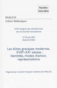 Cahiers balkaniques, hors-série, Les élites grecques modernes, XVIIIe-XXe siècles
