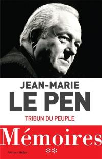 Mémoires. Volume 2, Tribun du peuple