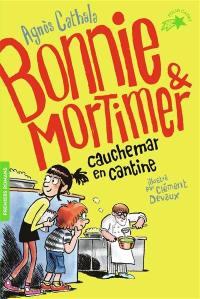 Bonnie & Mortimer, Cauchemar en cantine