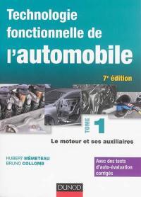 Technologie fonctionnelle de l'automobile. Volume 1, Le moteur et ses auxiliaires