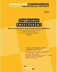 Ingénieur territorial 2020. Volume 1, Ingénierie, gestion technique et architecture, infrastructures et réseaux, urbanisme, aménagement et paysages