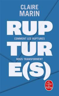 Rupture(s) : comment les ruptures nous transforment