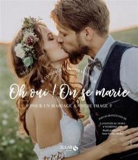 Oh oui ! on se marie