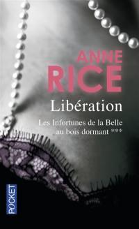 Les infortunes de la Belle au bois dormant. Volume 3, Libération