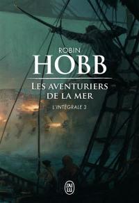 Les aventuriers de la mer : l'intégrale. Vol. 3
