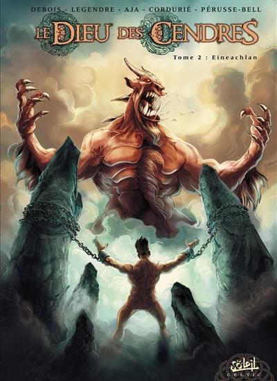 Le dieu des cendres. Vol. 2. Eineachlan