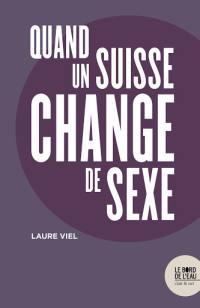 Quand un Suisse change de sexe