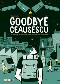 Goodbye Ceausescu
