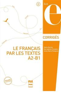 Le français par les textes, A2-B1 : corrigés