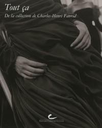 De la collection de Charles-Henri Favrod, Tout ça
