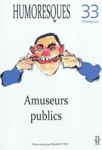 Humoresques. n° 33, Amuseurs publics