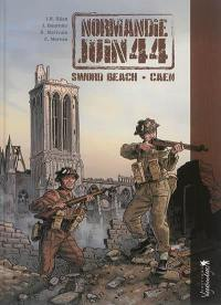 Normandie, juin 44. Volume 4, Sword Beach/Caen