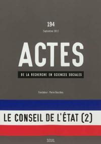 Actes de la recherche en sciences sociales. n° 194, Le conseil de l'Etat (2)