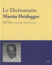 Le dictionnaire Martin Heidegger