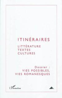 Itinéraires, littérature, textes, cultures. n° 1 (2010), Vies possibles, vies romanesques