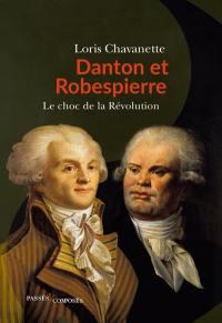 Danton et Robespierre : le choc de la Révolution