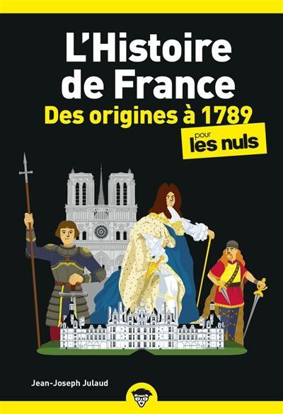 L'histoire de France pour les nuls, Des origines à 1789