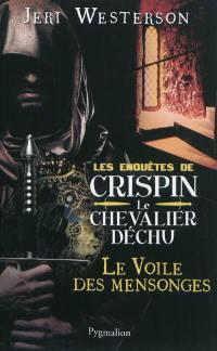 Les enquêtes de Crispin, le chevalier déchu, Le voile des mensonges