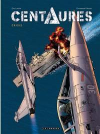 Centaures. Volume 1, Crisis