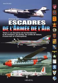 Les escadres de l'armée de l'air. Volume 2, Les unités de bombardement et de transport