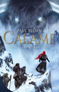 Calame. Volume 2, Les deux royaumes