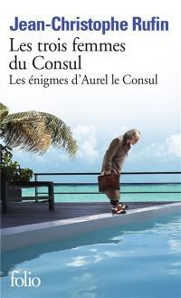 Les énigmes d'Aurel le consul, Les trois femmes du consul