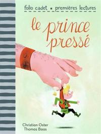 Le prince pressé