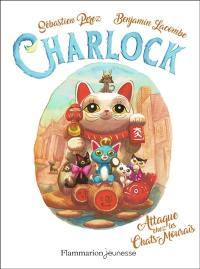 Charlock. Vol. 4. Charlock attaque chez les chats-mouraï