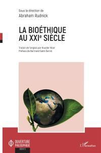 La bioéthique au XXIe siècle