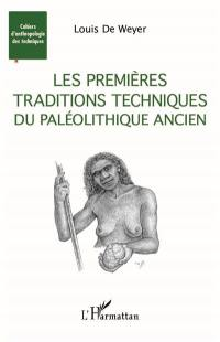 Les premières traditions techniques du paléolithique ancien
