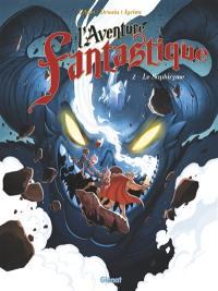 L'aventure fantastique. Volume 2, Le saphyrisme