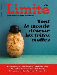 Limite : revue d'écologie intégrale pour le combat culturel. n° 19, Tout le monde déteste les frites molles