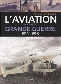 L'aviation durant la Grande Guerre