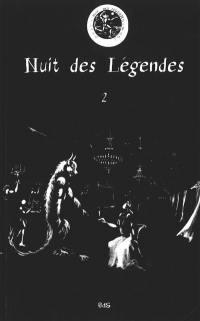 Nuit des légendes. Volume 2,