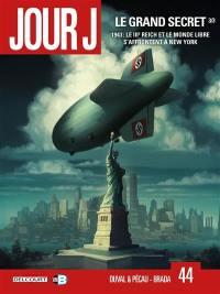 Jour J, Volume 44, Le grand secret. Volume 3, 1943 : le IIIe Reich et le monde libre s'affrontent à New York