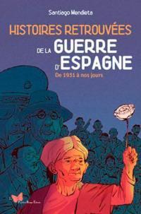 Histoires retrouvées de la guerre d'Espagne
