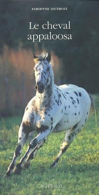 Le cheval appaloosa