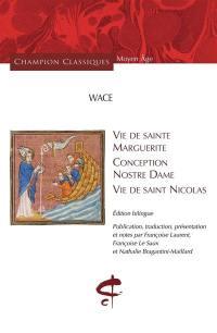 Vie de sainte Marguerite; Conception Nostre Dame; Vie de saint Nicolas