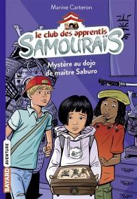 Le club des apprentis samouraïs. Volume 1, Mystère au dojo de maître Saburo