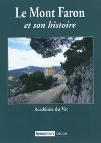 Le mont Faron et son histoire