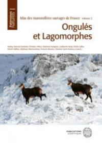 Atlas des mammifères sauvages de France. Volume 2, Ongulés et lagomorphes