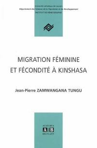 Migration féminine et fécondité à Kinshasa