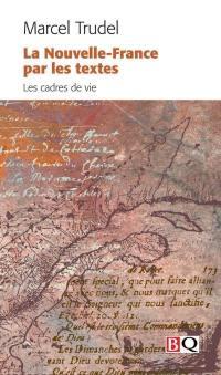 La Nouvelle-France par les textes