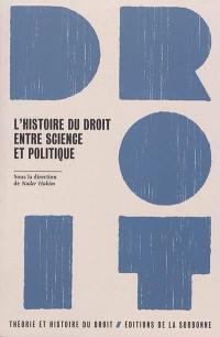 L'histoire du droit, entre science et politique