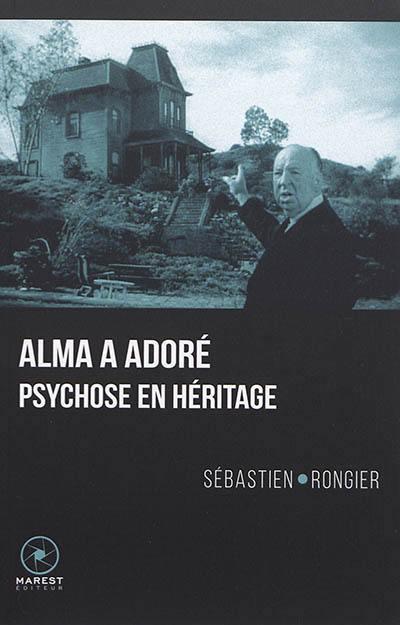 Alma a adoré : Psychose en héritage
